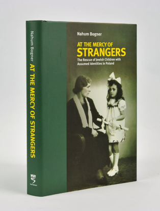 תמונה של At the Mercy of Strangers: The Rescue of Hidden Jewish Children with Assumed Identities in Poland