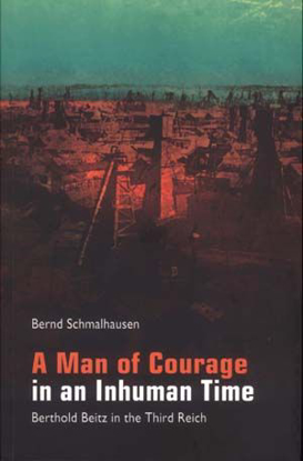 תמונה של A Man of Courage in an Inhuman Time