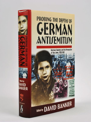 Picture of Probing the Depths of German Antisemitism: German Society and the Persecution of the Jews, 1933-1941