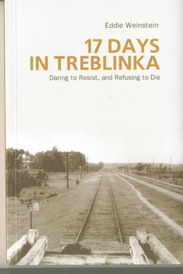 Picture of 17 Days in Treblinka: Daring to Resist, and Refusing to Die