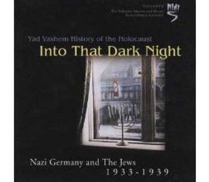 תמונה של Into That Dark Night - Nazi Germany and the Jews, 1933-1939