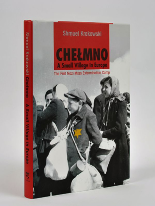 Picture of Chelmno: A Small Village in Europe - The First Nazi Mass Extermination Camp