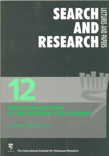 תמונה של Search & Research, Lectures and Papers 12: Righteous Among the Nations in France and Belgium - A Silent Resistance