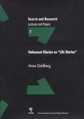 "תמונה של Search & Research, Lectures and Papers 5: Holocaust diaries as ""Life Stories"""