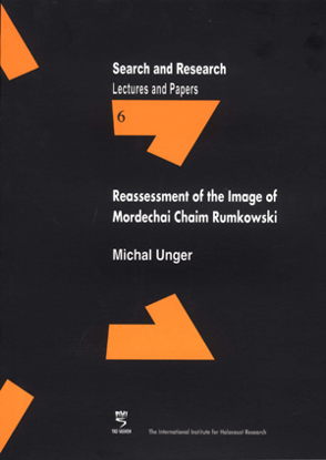 תמונה של Search & Research, Lectures and Papers 6: Reassessment of the Image of Mordechai Chaim Rumkowski
