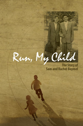 Picture of Run, My Child: The Story Of Sam and Rachel Boymel
