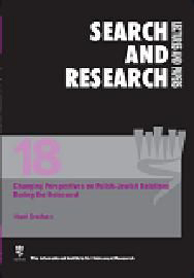 תמונה של Search & Research, Lectures and Papers 18: Changing Perspectives on Polish-Jewish Relations during the Holocaust