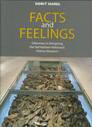 Picture of Facts and Feelings: Dilemmas in designing the Yad Vashem Holocaust History Museum