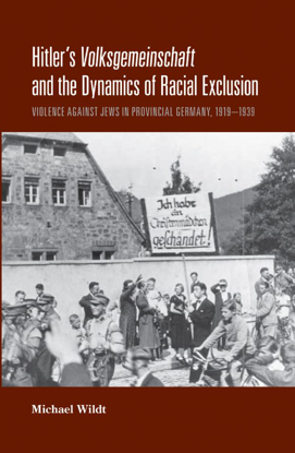 תמונה של Hitler's Volksgemeinschaft and the Dynamics of Racial Exclusion: Violence against Jews in Provincial Germany, 1919-1939