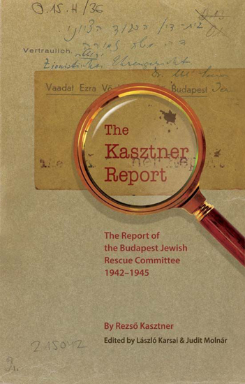 תמונה של The Kasztner Report: The Report of the Budapest Jewish Rescue Committee 1942–1945