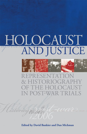 Picture of Holocaust and Justice: Representation and Historiography of the Holocaust in Post-War Trials