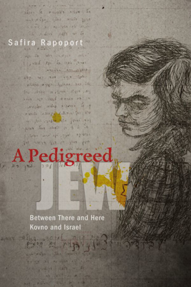 Picture of A Pedigreed Jew: Between There and Here – Kovno and Israel