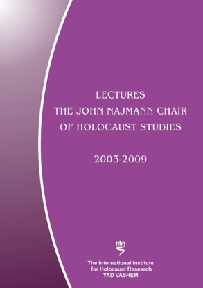 Picture of Lectures: The John Najmann Chair of Holocaust Studies, 2003-2009