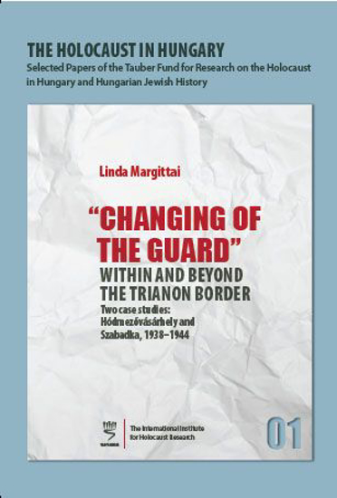 "תמונה של The Holocaust in Hungary, 1: ""Changing of the Guard"" Within and Beyond the Trianon Border - Two Case Studies: Hódmezővásárhely and Szabadka, 1938–1944"