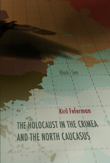 תמונה של The Holocaust in the Crimea and the North Caucasus