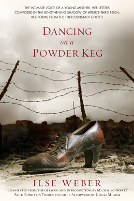 תמונה של Dancing on a Powder Keg: Letters from 1933-1944, Poems from Theresienstadt