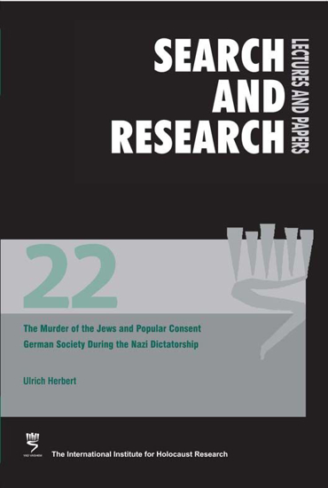 Picture of Search & Research, Lectures and Papers 22: The Murder of the Jews and Popular Consent - German Society during the Nazi Dictatorship