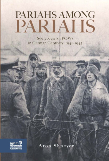 Picture of Pariahs among Pariahs: Soviet-Jewish POWs in German Captivity, 1941–1945
