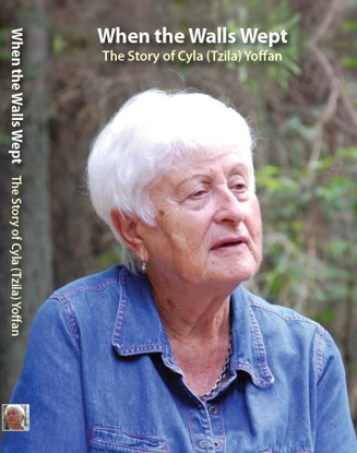 Picture of When the Walls Wept - The Story of Cyla (Tzila) Yoffan