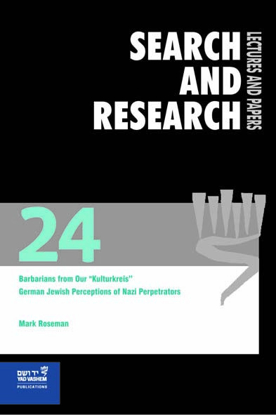 "Picture of Search & Research, Lectures and Papers 24: Barbarians from our ""Kulturkreis"" - German-Jewish Perceptions of Nazi Perpetrators"