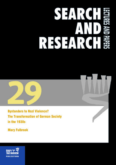 Picture of Search & Research, Lectures and Papers 29: Bystanders to Nazi Violence? - The Transformation of German Society in the 1930s