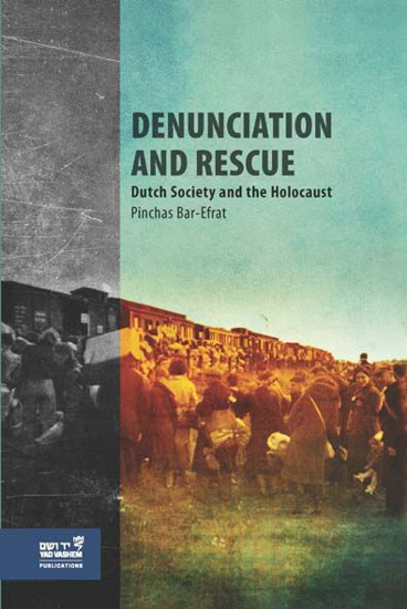 Picture of Denunciation and Rescue: Dutch Society and the Holocaust