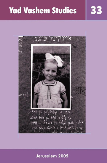 Picture of The Birth Pangs of the Holocaust Research in Israel in Yad Vashem Studies, Volume XXXIII