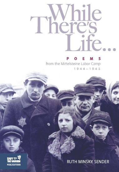 Picture of While There's Life…: Poems from the Mittelsteine Labor Camp 1944-1945