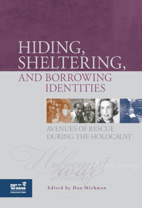 תמונה של Hiding, Sheltering and Borrowing Identities: Avenues of Rescue During the Holocaust