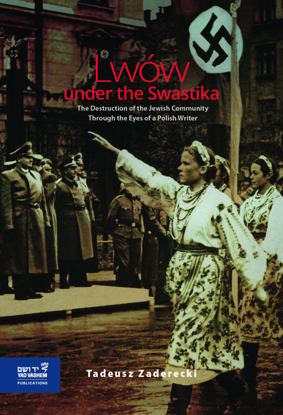 תמונה של Lwów under the Swastika: The Destruction of the Jewish Community Through the Eyes of a Polish Writer