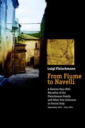 תמונה של From Fiume to Navelli: A Sixteen-Year-Old's Narrative of the Fleischmann Family and Other Free Internees in Fascist Italy, September 1943 – June 1944