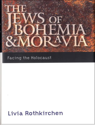 Picture of The Jews of Bohemia and Moravia: Facing the Holocaust