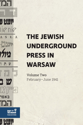 Picture of The Jewish Underground Press in Warsaw: Volume Two – February–June 1941