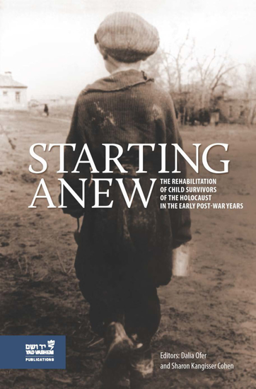 Picture of Starting Anew: The Rehabilitation of Child Survivors of the Holocaust in the Early Postwar Years