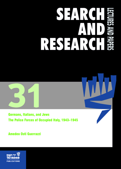 Picture of Search & Research, Lectures and Papers 31: Germans, Italians, And Jews – The Police Forces Of Occupied Italy, 1943–1945